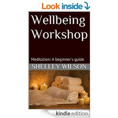 Wellbeing Workshop: Meditation - a beginner's guide -  by Shelley Wilson is an October Book of the Month.  October 1, 2014
