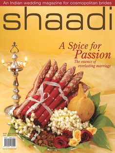 Shaadi inaugural edition- A Spice for Passion #shaadi @Shaadi.com ..com ..com . Magazine #shaadimagazine