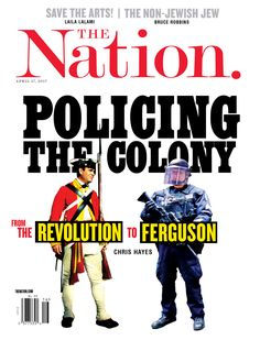 Policing The Colony: From The Revolution to Ferguson, The Nation. April 17, 2017.