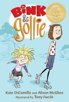 Bink and Gollie: Winner of the 2011 Theodor Seuss Geisel Award! In a brilliant collaboration, best-selling authors Kate DiCamillo and Alison McGhee, along with acclaimed illustrator Tony Fucile, introduce an outrageously funny pair of friends.