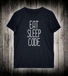 Eat Sleep Code Programmer Slogan Tee Inspirational Developer Shirt Motivational Computer Software Clothing