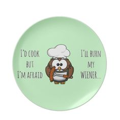 A funny owl design, just great for everyone who wants to find a good reason to avoid helping in the kitchen.