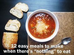 """Here's the answer for being pressed for time in the kitchen = 12 easy meals to make when there's """"nothing"""" to eat. These are my go-to meals when my meal plan goes awry. Includes 12 easy recipes."""