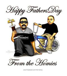 Happy Father's Day From The Homies