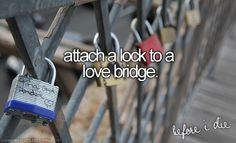 bucket list   before I die   love lock bridge   Paris! This would be fun to do. Go on a honeymoon to Paris and then do this!