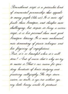 Copperplate is more demanding of precise technique. - Penmanship - The Fountain Pen Network by Susan Spence Copperplate Calligraphy, How To Write Calligraphy, Calligraphy Handwriting, Calligraphy Letters, Penmanship, Handwriting Examples, Pretty Handwriting, Improve Handwriting, Cursive Handwriting Practice