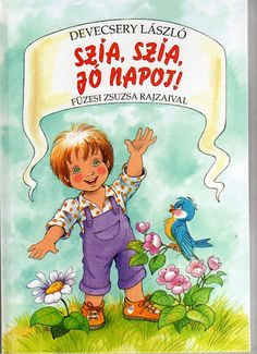SZIA, SZIA JO NAPOT - Kinga B. - Picasa Web Albums Children's Literature, Stories For Kids, Kindergarten, Poems, Album, Teaching, Baseball Cards, School, Artist