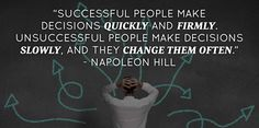 make-decisions-quickly-napoleon-hill (scheduled via http://www.tailwindapp.com?utm_source=pinterest&utm_medium=twpin&utm_content=post62146292&utm_campaign=scheduler_attribution)