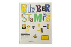 Stephen Fowler's new book, Rubber Stamping: Get Creative with Stamps, Rollers and Other Printmaking Techniques, provides a guide to printing with rubber stamps. Alongside a foreword by artist Rob Ryan and a short history of rubber stamping, the book is also illustrated with the author's own work and that of other contemporary artists, including Ryan …