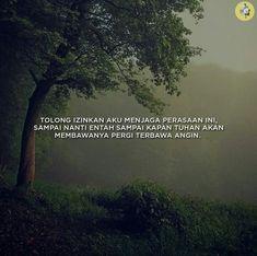TOLONG IZINKAN AKU MENJAGA PERASAAN INI SAMPAI NANTI ENTAH SAMPAI KAPAN TUHAN AKAN MEMBAWANYA PERGI TERBAGA ANGIN Hurt Quotes, Me Quotes, Qoutes, Self Reminder, Quotes Indonesia, Magic Words, Heartbroken Quotes, Cool Words, Slogan