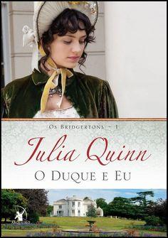 Resenha dos Romances de Época Editora Arqueiro   http://www.apaixonadasporlivros.com.br/o-duque-e-eu-de-julia-quinn-resenha/