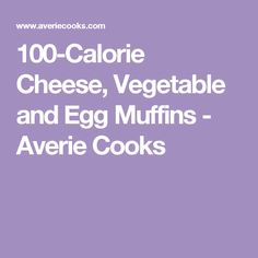 100-Calorie Cheese, Vegetable and Egg Muffins - Averie Cooks