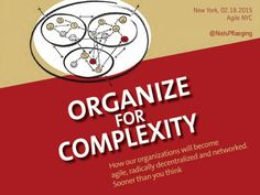 Organize for Complexity - Impulse session for Agile NYC (New York/USA) by Niels Pflaeging via slideshare Pace University, Systems Thinking, Antwerp, Dares, Keynote, Nyc, New York, Organization, Organize