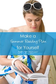Don't leave yourself out when making your kids summer reading lists! Make a Summer Reading Plan for Yourself!