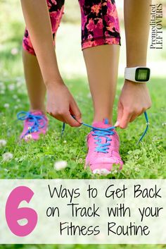 Steps to getting back on track with fitness tips for getting back on