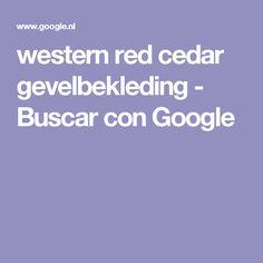 western red cedar gevelbekleding - Buscar con Google