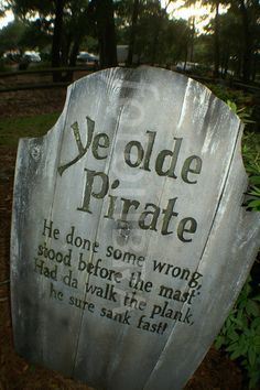 Here be a pirate's grave... but he not be here. Arrggh, he be in Davy Jone's Locker! #pirates