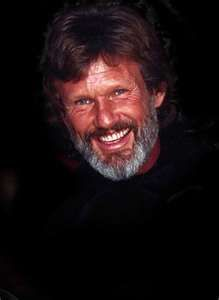 Kris Kristofferson - I'd rather be sorry for something I've done than for something I didn't do...I LOVE HIM!