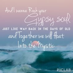 I wanna rock your gypsy soul...Van Morrison