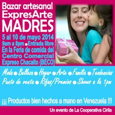Bazar artesanal ExpresArte Madres 2014 Del 5 al 10 de Mayo CC Expreso Chacaito Inf: http://ow.ly/uHWHW Vía @LaCoopCIRILA
