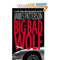 The Big Bad Wolf (Alex Cross) [Mass Market Paperback]  James Patterson (Author)  3.2 out of 5 stars  See all reviews (295 customer reviews) | Like (31)  Price: 	$7.99 Eligible for free shipping with Amazon Prime.