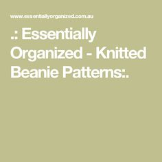 .: Essentially Organized - Knitted Beanie Patterns:.