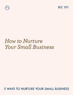 Five ways that I nurture my small business.