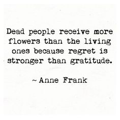 """A lesson in gratitude and taking the time and energy to express our love and appreciation to the people we care about NOW. ⠀ Pick up the phone, send a random gift, say the words, """"I love you! Poem Quotes, True Quotes, Words Quotes, Great Quotes, Quotes To Live By, Inspirational Quotes, Best Book Quotes, Deep Love Quotes, Young Love Quotes"""