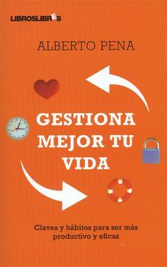 Resumen con las ideas principales del libro 'Gestiona mejor tu vida', de Alberto Pena. Claves y hábitos para ser más productivo y eficaz. Ver aquí: http://www.leadersummaries.com/resumen/gestiona-mejor-tu-vida