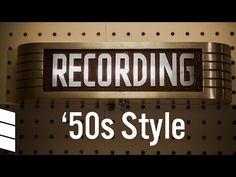 Recording, '50s Style - YouTube