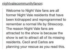 If this turns out to be true(Cecil and/or Carlos, you better be reading this then), I will hella pack my freaking bags and hella move to Night Vale! We Are Bears, Night Vale Presents, Glow Cloud, The Moon Is Beautiful, Geek Out, Tumblr Posts, Welcome, Funny, Nerdy