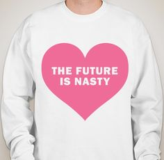 Image of The Future is Nasty (sweatshirt)