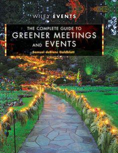 Wiley: The Complete Guide to Greener Meetings and Events - Samuel deBlanc Goldblatt