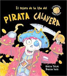 El tesoro de la Isla del pirata Calavera Aventura sorpresa: Amazon.es: Martin Taylor, Duncan Smith: Libros