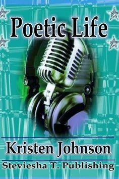 Poetic Life by Kristen Johnson http://www.amazon.com/dp/1257715615/ref=cm_sw_r_pi_dp_XEhcxb1693D89