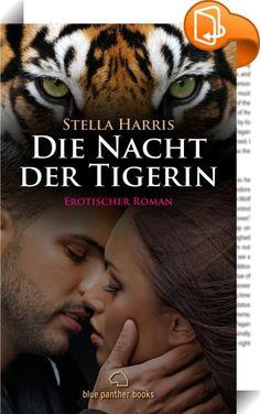 Die Nacht der Tigerin   Erotischer Roman (Erotik, Mystik & paranormale Erotik, Liebesgeschichte)    :  Dieses E-Book entspricht 192 Taschenbuchseiten  Erotik, Exotik & Mystik  Amara – jung, schön, attraktiv – ist vom Sex in ihrer Ehe frustriert und auf der Suche nach der großen Liebe.  Glück ist für sie ein  luxuriöses Leben mit Männern,  die ihr jeden Wunsch erfüllen.  Bisher wurde sie auf ihren Körper  reduziert, aber nun spürt sie,  dass irgendetwas fehlt.  Als Amara mit ihrem Mann ...