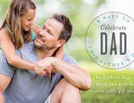 8 Ways to Celebrate Dad