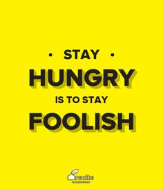 Stay hungry is to stay foolish - Quote From Recite.com #RECITE #QUOTE