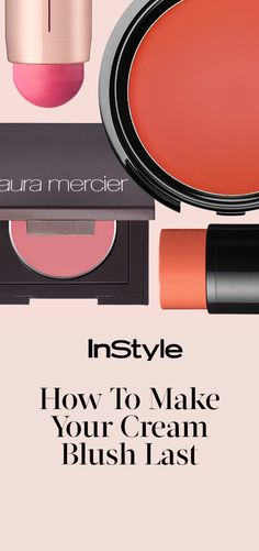 How to Make Your Cream Blush Last, According to 6 Celebrity Makeup Artists from InStyle.com