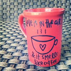 McClain Custom Crafts: Love is in the Air Coffee Mug  https://www.etsy.com/listing/179612917/love-coffee-mug