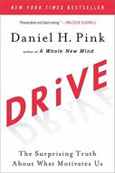 Daniel Pink on DRIVE: The Surprising Truth About What Motivates Us.