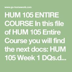HUM 105 ENTIRE COURSE In this file of HUM 105 Entire Course you will find the next docs:  HUM 105 Week 1 DQs.doc HUM 105 Week 1 Individual Assignment Theories of Myth Paper.doc HUM 105 Week 2 DQs.doc HUM 105 Week 2 Learning Team Assignment Discussion.doc HUM 105 Week 3 DQs.doc HUM 105 Week 3 Individual Assignment Comparing Gods and Goddesses Paper.doc HUM 105 Week 4 DQs.doc HUM 105 Week 4 Individual Assignment Tricksters Ancient and Modern Presentation.pptx HUM 105 Week 4 Learning Team…