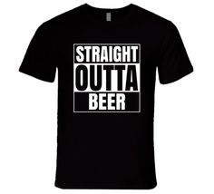 Straight Outta Beer T Shirt #AlstyleApparel #BasicTee