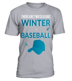 Baseball T shirt   There are two seasons winter & baseball T Shirt