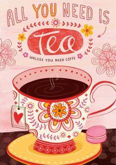 lovely pink and yellow illustration.and yes, all I need is tea (maybe a coffee, with lots of cream and sugar) lovely pink and yellow illustration.and yes, all I need is tea (maybe a coffee, with lots of cream and sugar) Chai, Poster Café, Posters, Tee Kunst, Café Chocolate, Tea Quotes, Life Quotes, Cuppa Tea, Fun Cup