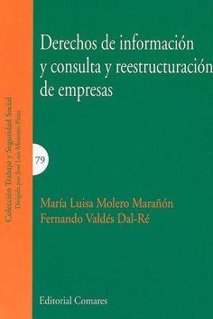 Derechos de información y consulta y reestructuración de empresas / María Luisa Molero Marañón ; Fernando Valdés Dal-Ré, 2014