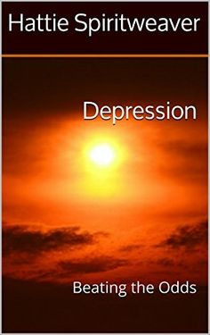 Depression: Beating the Odds by Hattie Spiritweaver, http://www.amazon.com/dp/B00UJEHNNO/ref=cm_sw_r_pi_dp_pnvdvb07VSF1C