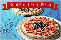 Real Food Fruit Pizza (Gluten & Dairy Free Optional)