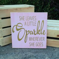 She leaves a little sparkle wherever she goes hand painted sign by BasementWorkshop1