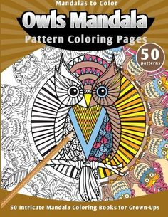 Introducing Mandalas To Color Owls Mandala Pattern Coloring Pages 50 Intricate Books For GrownUps